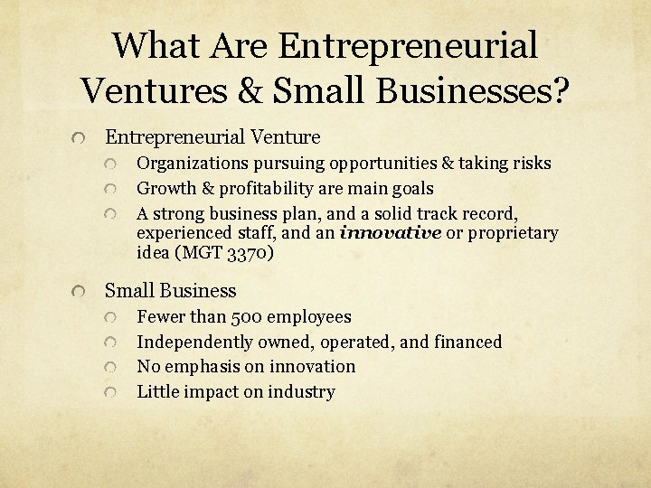 What Are Entrepreneurial Ventures & Small Businesses? Entrepreneurial Venture Organizations pursuing opportunities & taking