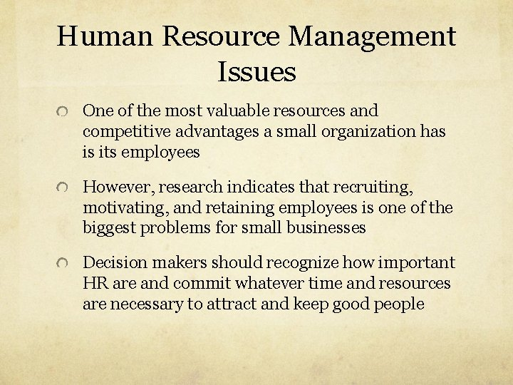 Human Resource Management Issues One of the most valuable resources and competitive advantages a