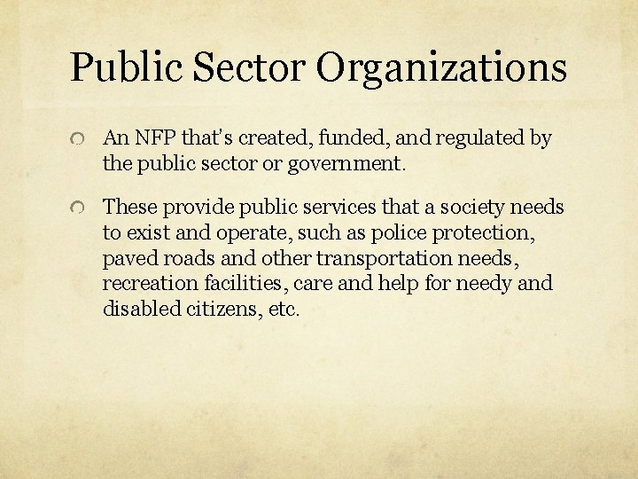 Public Sector Organizations An NFP that's created, funded, and regulated by the public sector