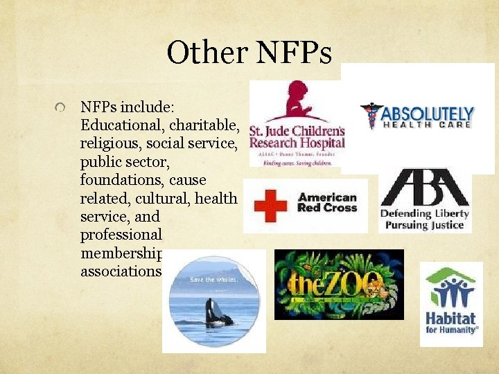 Other NFPs include: Educational, charitable, religious, social service, public sector, foundations, cause related, cultural,