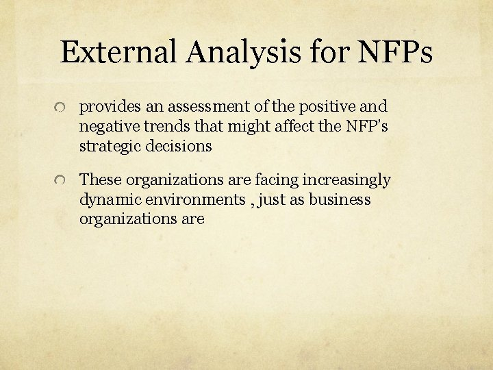 External Analysis for NFPs provides an assessment of the positive and negative trends that
