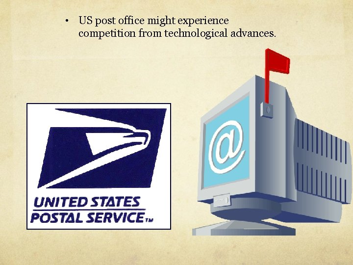 • US post office might experience competition from technological advances.