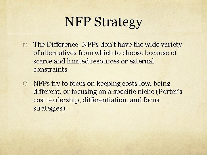 NFP Strategy The Difference: NFPs don't have the wide variety of alternatives from which
