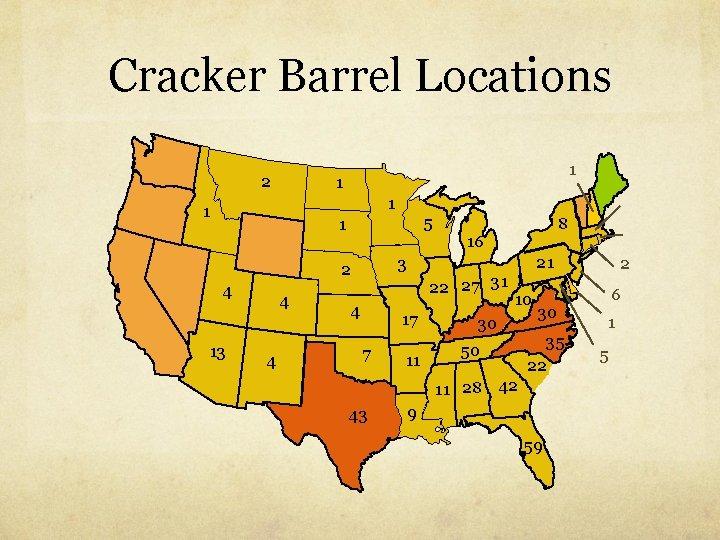 Cracker Barrel Locations 2 1 1 5 1 16 13 4 4 21 3