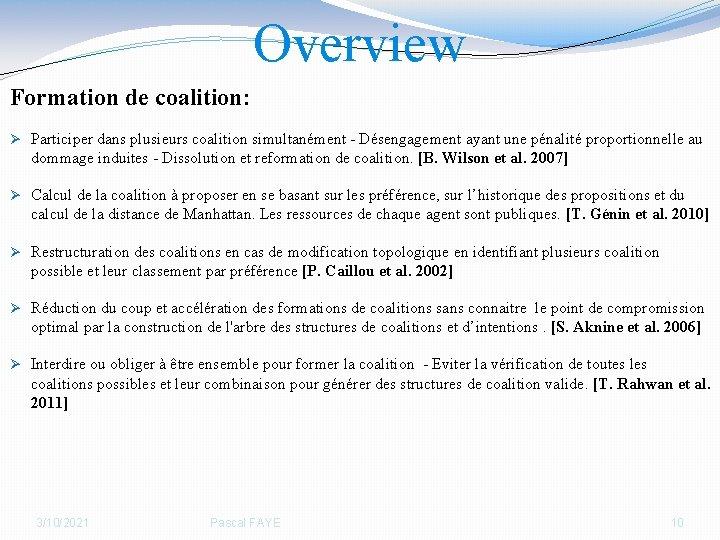 Overview Formation de coalition: Ø Participer dans plusieurs coalition simultanément - Désengagement ayant une