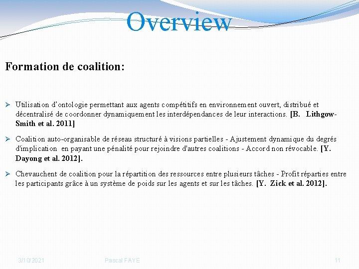 Overview Formation de coalition: Ø Utilisation d'ontologie permettant aux agents compétitifs en environnement ouvert,