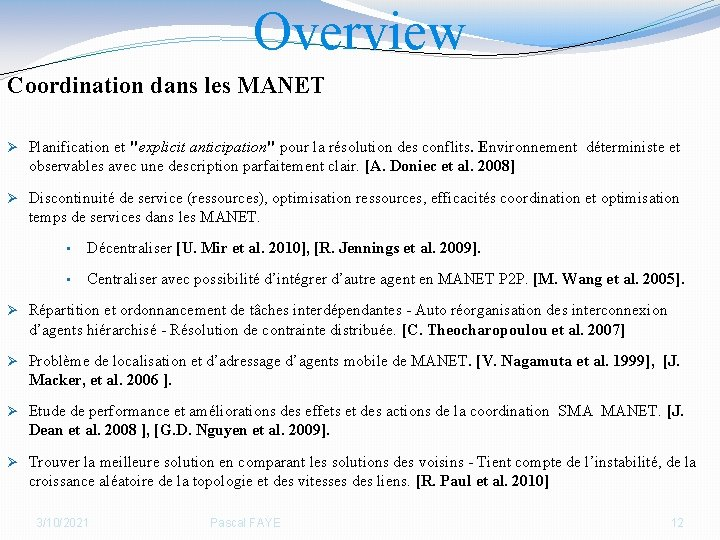 """Overview Coordination dans les MANET Ø Planification et """"explicit anticipation"""" pour la résolution des"""
