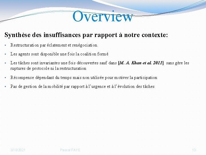 Overview Synthèse des insuffisances par rapport à notre contexte: • Restructuration par éclatement et