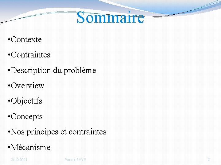 Sommaire • Contexte • Contraintes • Description du problème • Overview • Objectifs •