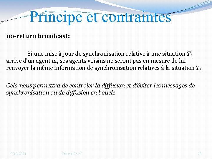 Principe et contraintes no-return broadcast: Si une mise à jour de synchronisation relative à