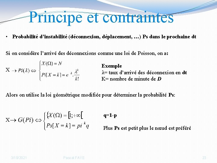 Principe et contraintes • Probabilité d'instabilité (déconnexion, déplacement, …) Ps dans le prochaine dt