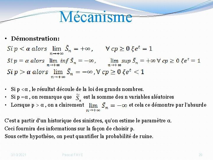 Mécanisme • Démonstration: • Si p <α , le résultat découle de la loi