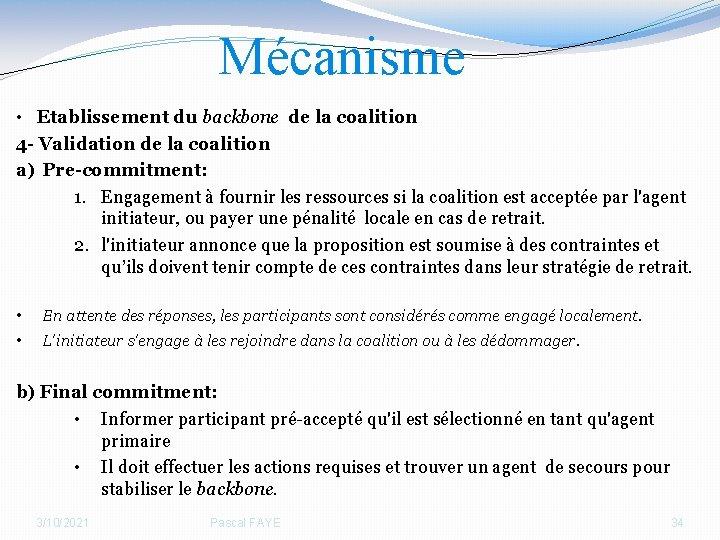 Mécanisme • Etablissement du backbone de la coalition 4 - Validation de la coalition