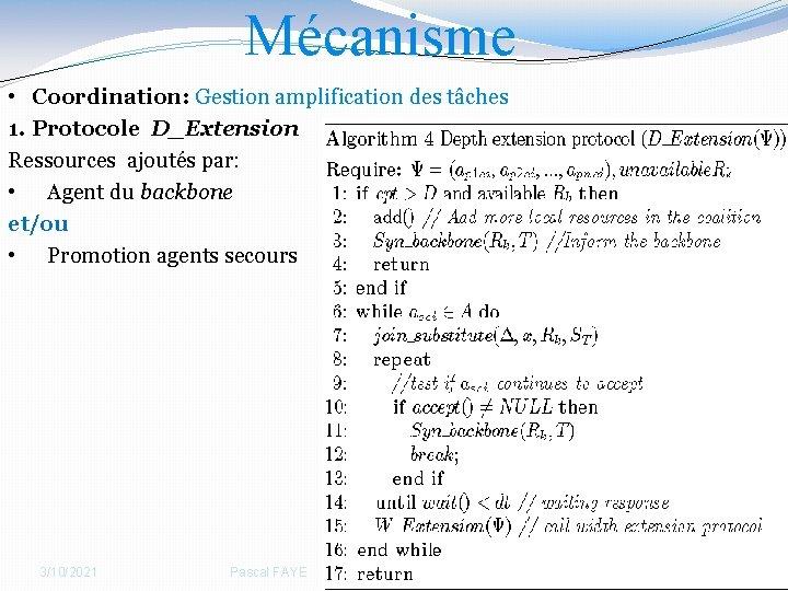 Mécanisme • Coordination: Gestion amplification des tâches 1. Protocole D_Extension Ressources ajoutés par: •