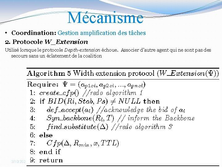 Mécanisme • Coordination: Gestion amplification des tâches 2. Protocole W_Extension Utilisé lorsque le protocole