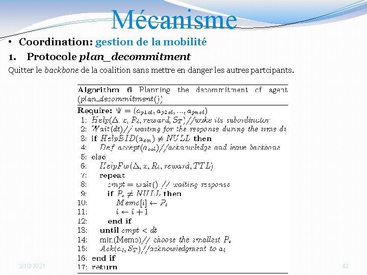 Mécanisme • Coordination: gestion de la mobilité 1. Protocole plan_decommitment Quitter le backbone de