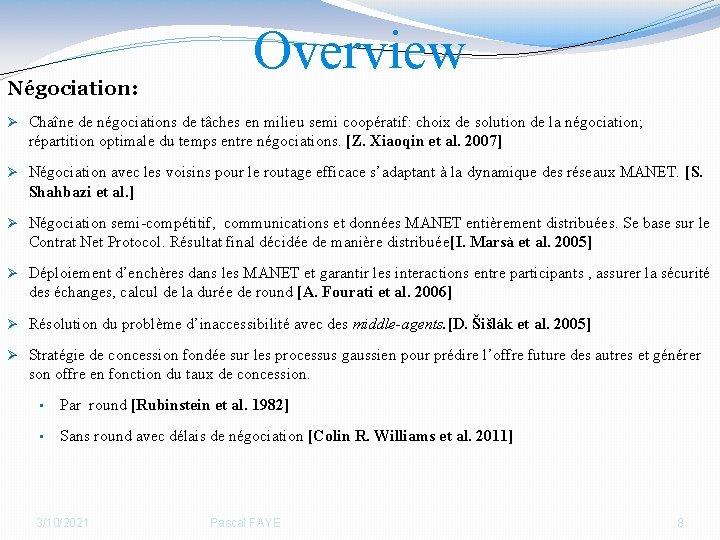 Négociation: Overview Ø Chaîne de négociations de tâches en milieu semi coopératif: choix de