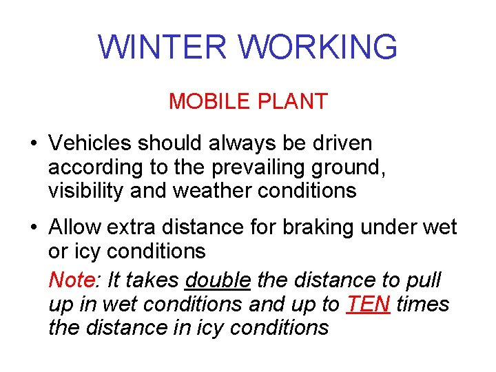 WINTER WORKING MOBILE PLANT • Vehicles should always be driven according to the prevailing