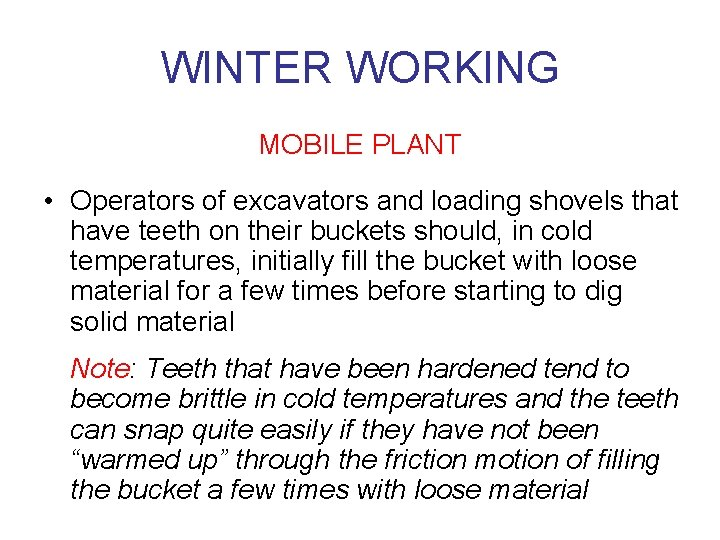 WINTER WORKING MOBILE PLANT • Operators of excavators and loading shovels that have teeth