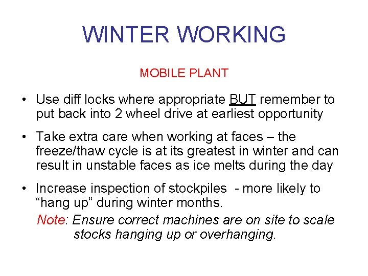 WINTER WORKING MOBILE PLANT • Use diff locks where appropriate BUT remember to put