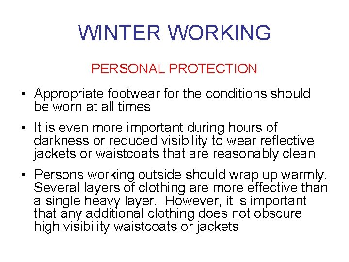 WINTER WORKING PERSONAL PROTECTION • Appropriate footwear for the conditions should be worn at