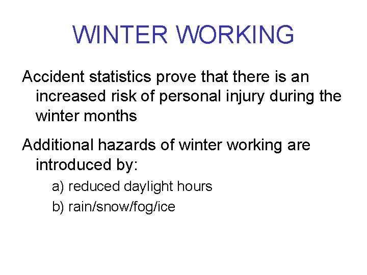 WINTER WORKING Accident statistics prove that there is an increased risk of personal injury