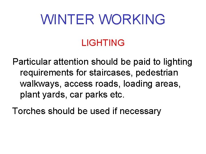 WINTER WORKING LIGHTING Particular attention should be paid to lighting requirements for staircases, pedestrian