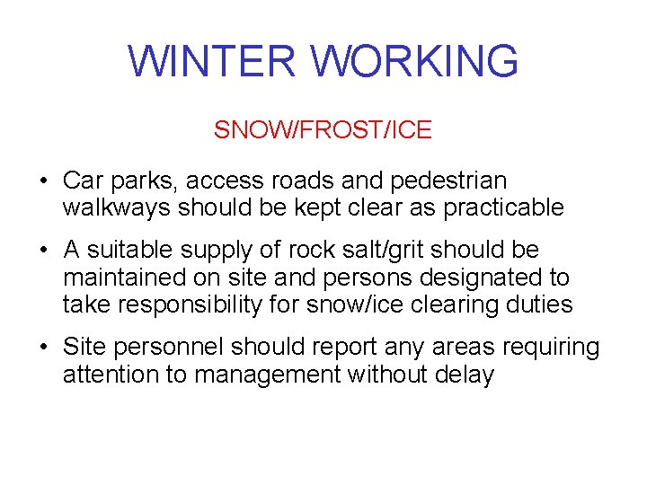 WINTER WORKING SNOW/FROST/ICE • Car parks, access roads and pedestrian walkways should be kept