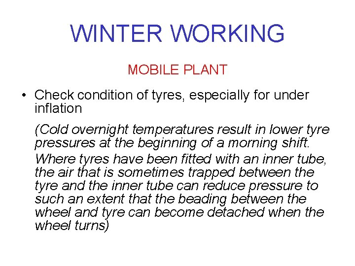 WINTER WORKING MOBILE PLANT • Check condition of tyres, especially for under inflation (Cold