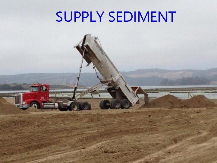 SUPPLY SEDIMENT
