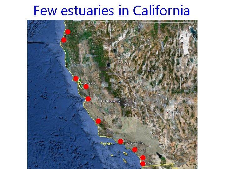Few estuaries in California