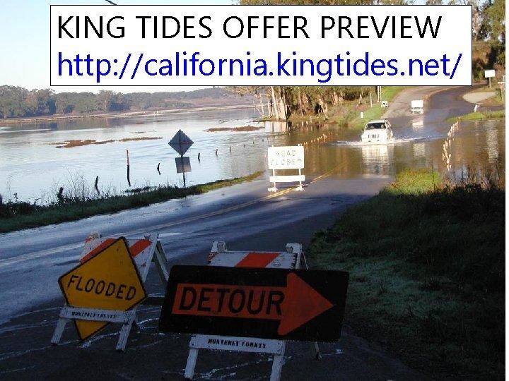 KING TIDES OFFER PREVIEW http: //california. kingtides. net/