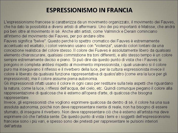 ESPRESSIONISMO IN FRANCIA L'espressionismo francese si caratterizza da un movimento organizzato, il movimento dei