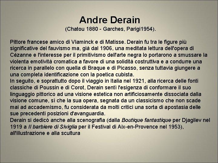 Andre Derain (Chatou 1880 - Garches, Parigi 1954). Pittore francese amico di Vlaminck e
