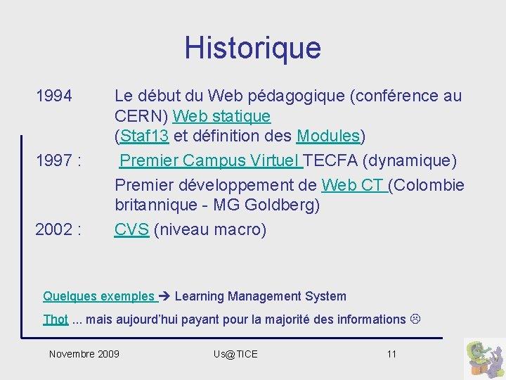 Historique 1994 1997 : 2002 : Le début du Web pédagogique (conférence au CERN)