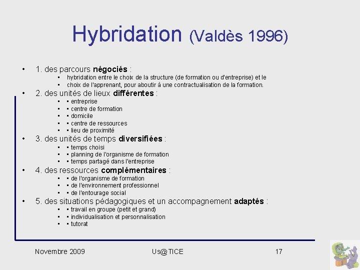 Hybridation (Valdès 1996) • 1. des parcours négociés : • • • 2. des