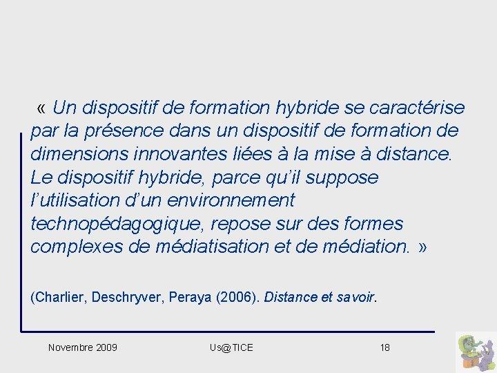 « Un dispositif de formation hybride se caractérise par la présence dans un