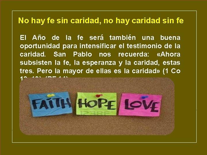 No hay fe sin caridad, no hay caridad sin fe El Año de la