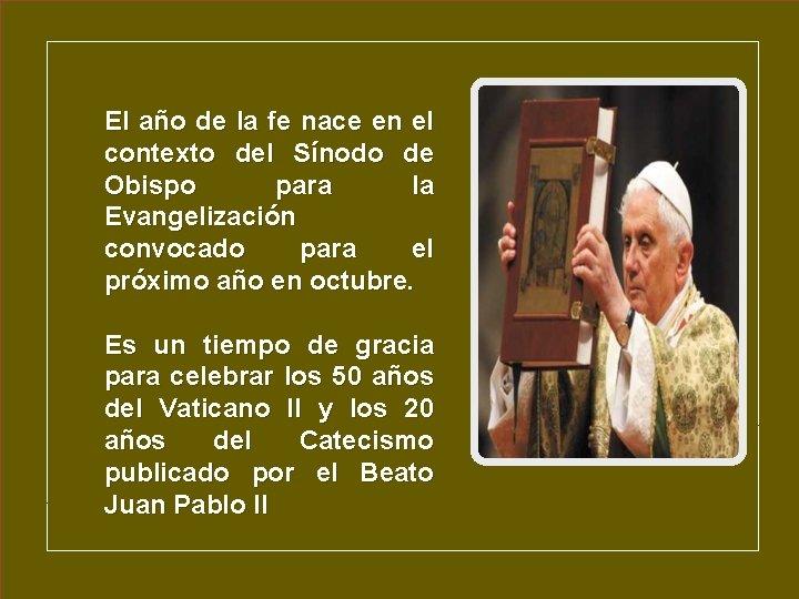 El año de la fe nace en el contexto del Sínodo de Obispo para