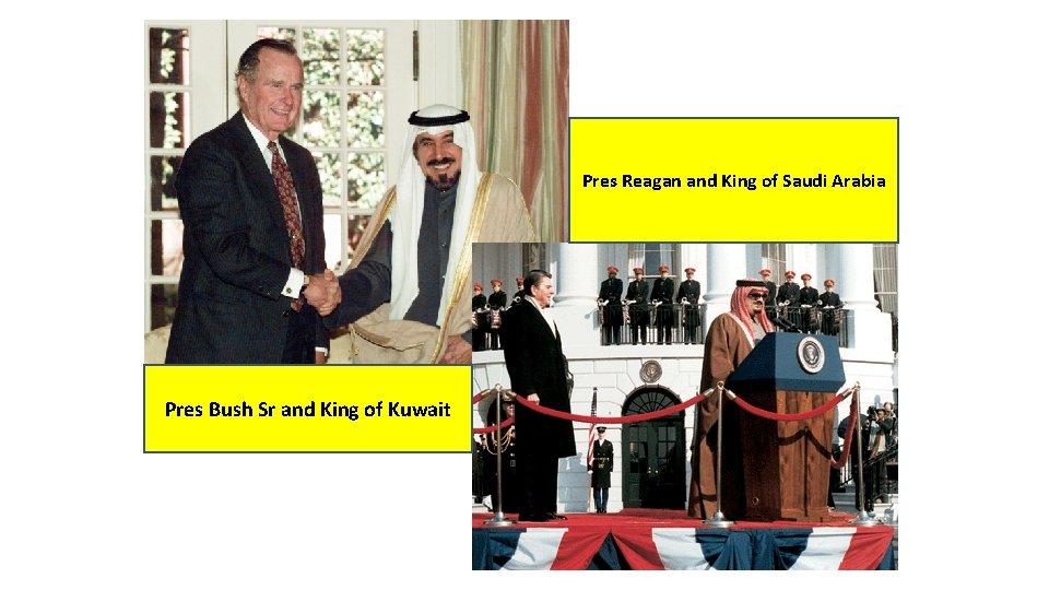 Pres Reagan and King of Saudi Arabia Pres Bush Sr and King of Kuwait