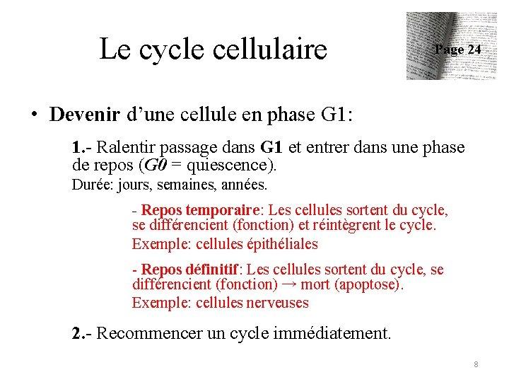 Le cycle cellulaire Page 24 • Devenir d'une cellule en phase G 1: 1.