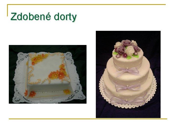 Zdobené dorty