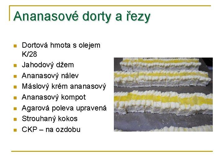 Ananasové dorty a řezy n n n n Dortová hmota s olejem K/28 Jahodový