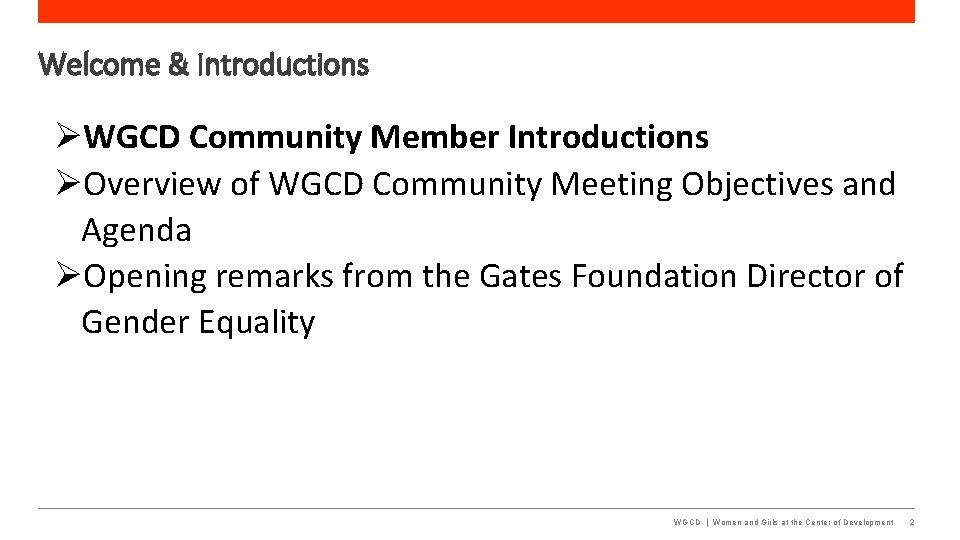 Welcome & Introductions WGCD Community Member Introductions Overview of WGCD Community Meeting Objectives and