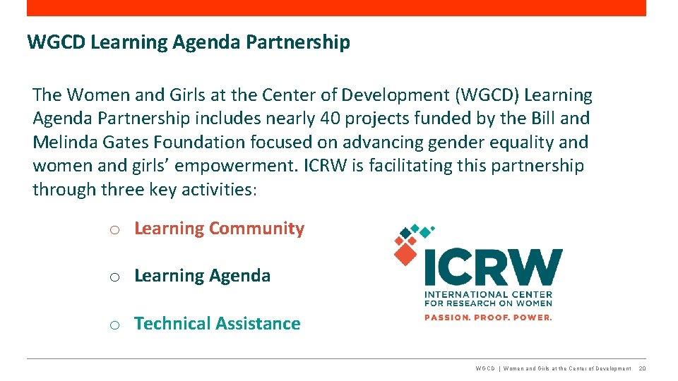 WGCD Learning Agenda Partnership The Women and Girls at the Center of Development (WGCD)