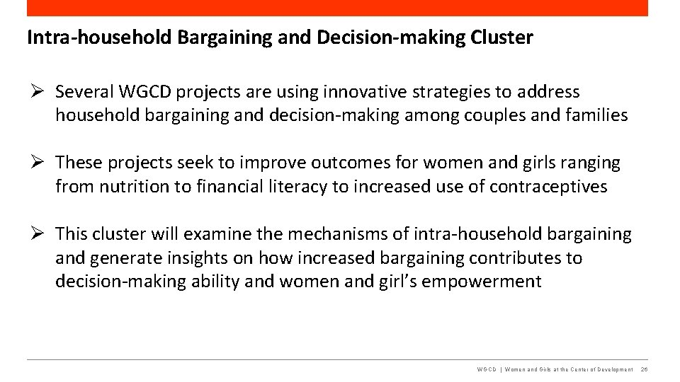 Intra-household Bargaining and Decision-making Cluster Several WGCD projects are using innovative strategies to address