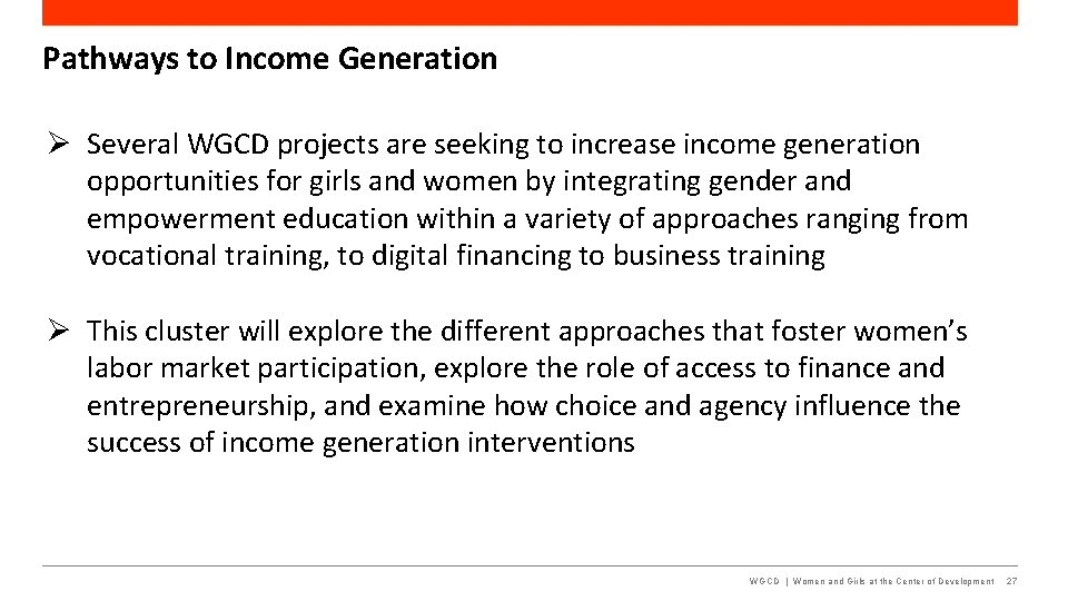 Pathways to Income Generation Several WGCD projects are seeking to increase income generation opportunities