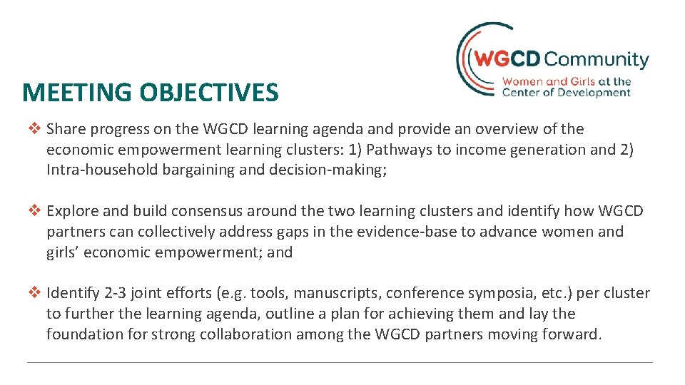 MEETING OBJECTIVES v Share progress on the WGCD learning agenda and provide an overview