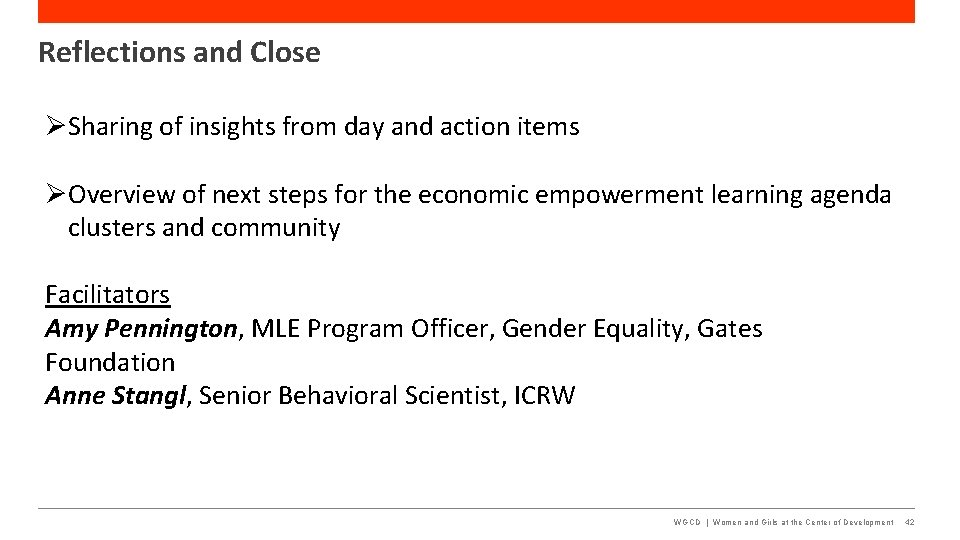 Reflections and Close Sharing of insights from day and action items Overview of next