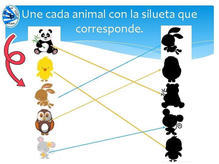 Une cada animal con la silueta que corresponde.